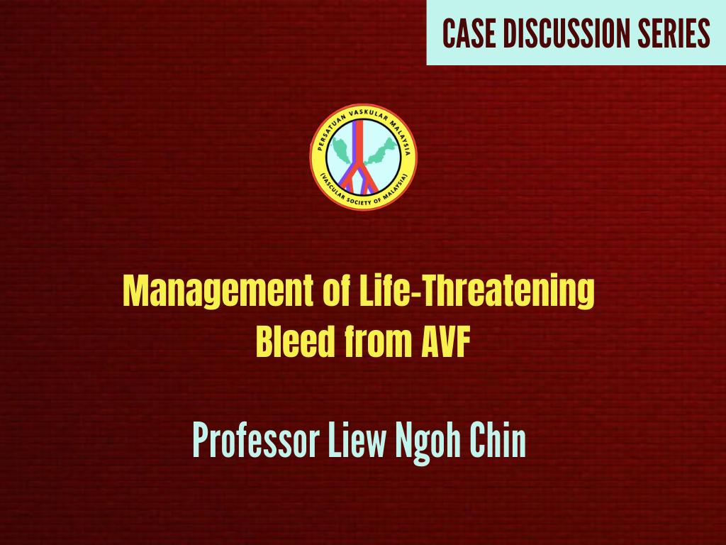 Management of Life-Threatening  Bleed from AVF