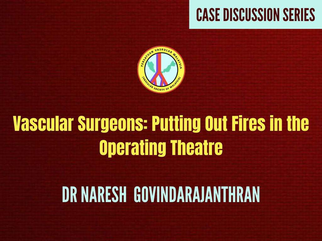 Vascular Surgeons: Putting Out Fires in the Operating Theatre