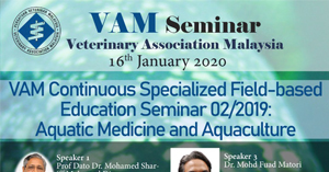 VAM Seminar Veterinary Association Malaysia (Jan 2020)