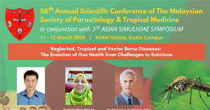 56 Annual Scientific Conference of The Malaysian Society of Parasitology & Tropical Medicine