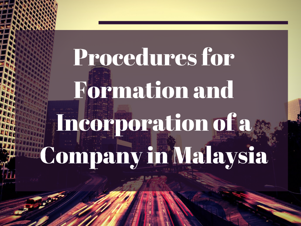 Procedures for Formation and Incorporation of a Company in Malaysia