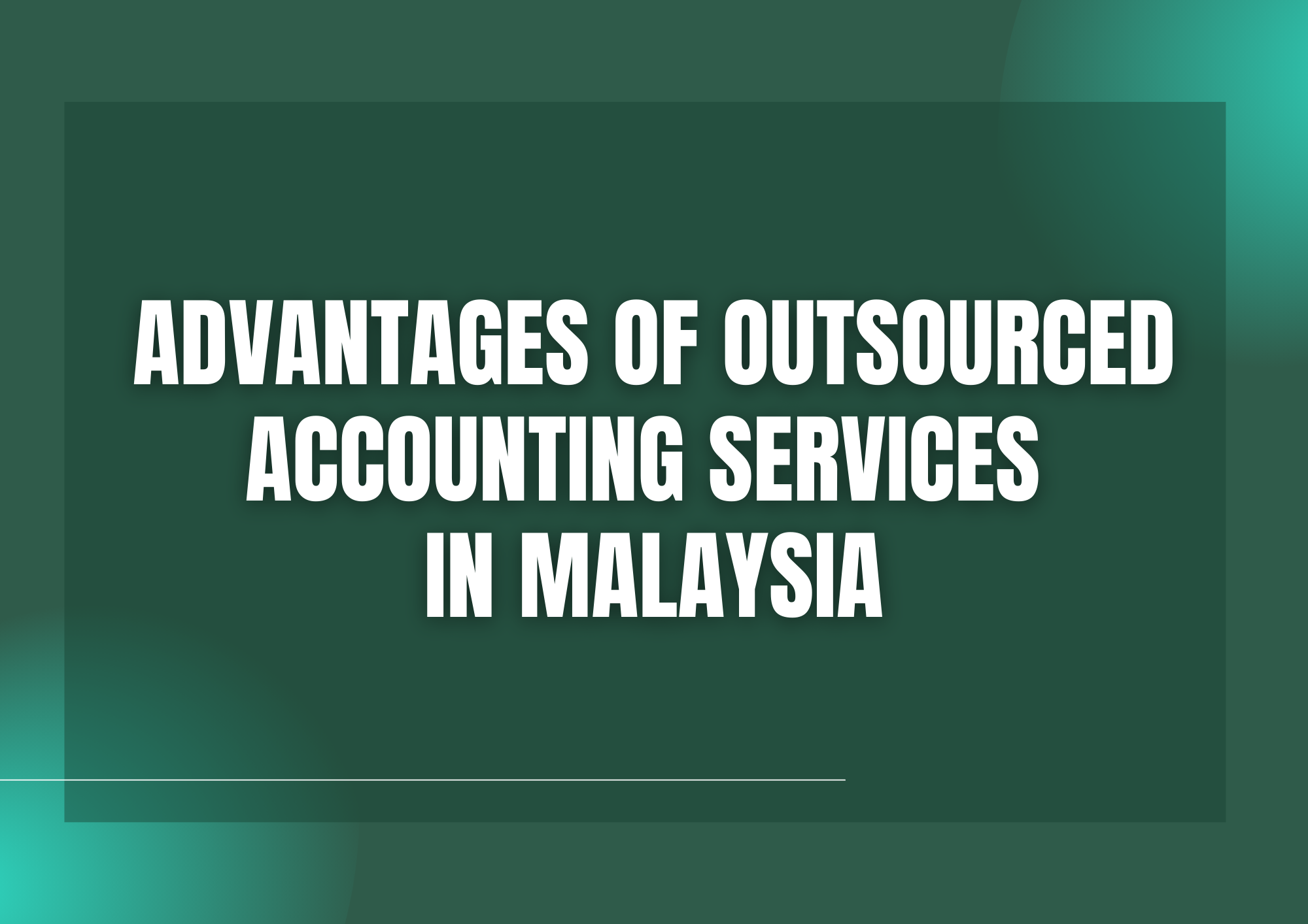 Advantages of Outsourced Accounting Services in Malaysia