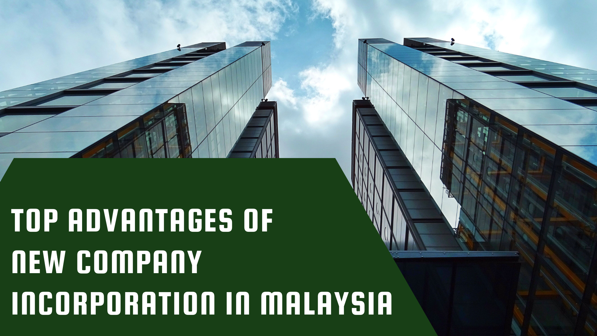 Top Advantages of New Company Incorporation in Malaysia