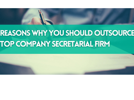 Reasons Why You Should Outsource Top Company Secretarial Firm