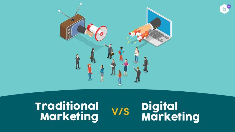 Traditional Marketing v/s Digital Marketing - BEYOND99: Award ...